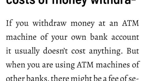Be aware of potential costs of money withdrawal